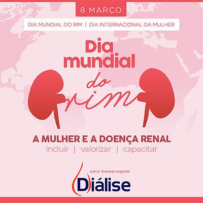 8 de Março Dia Internacional da Mulher e Dia Mundial do Rim: Saúde da Mulher – cuide dos seus rins